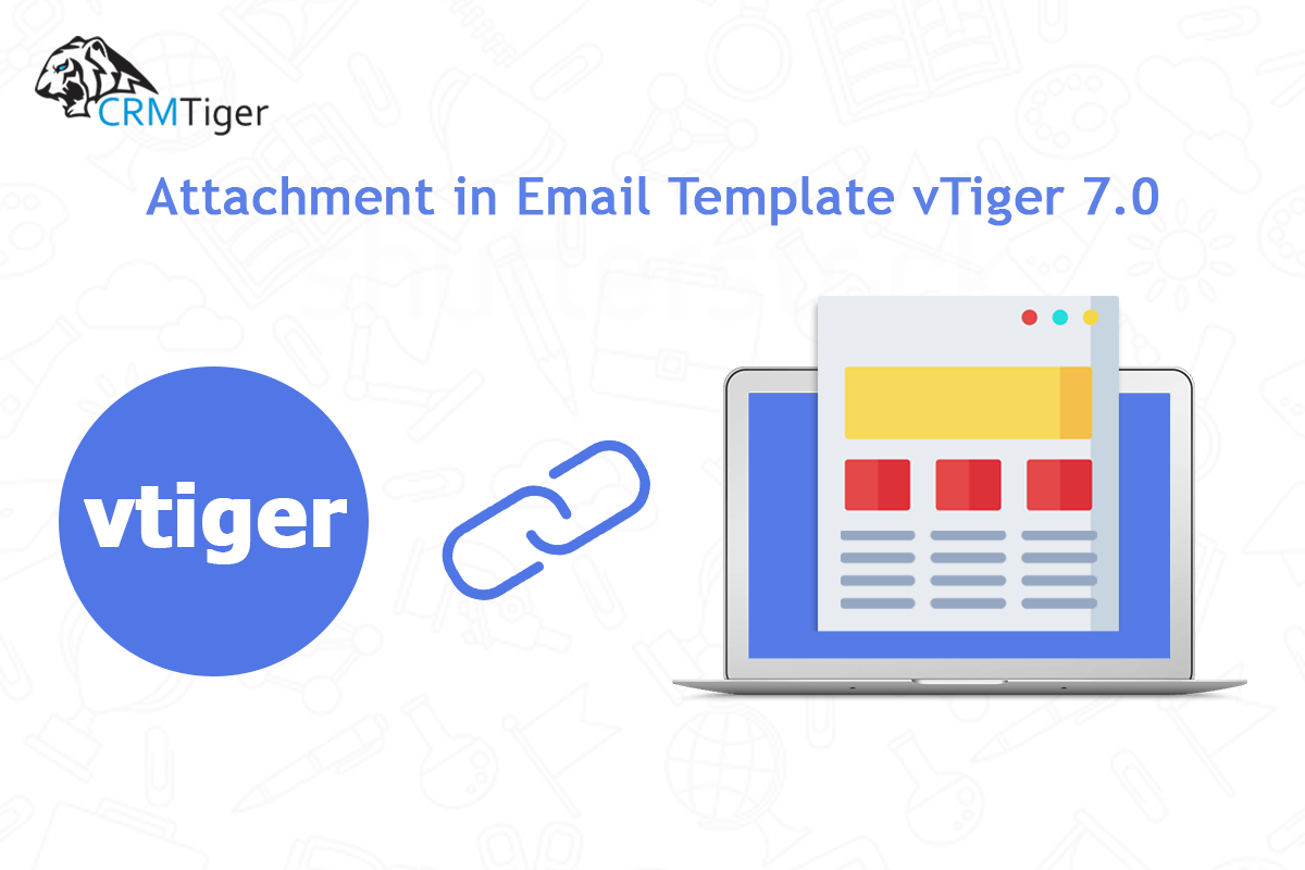 Attachment In Email Template Vtiger 70
